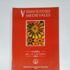 Libros de segunda mano: V SEMANA DE ESTUDIOS MEDIEVALES. NAJERA. LA RIOJA. 1994. INSTITUTO DE ESTUDIOS RIOJANOS. TDK357IER. Lote 146560946