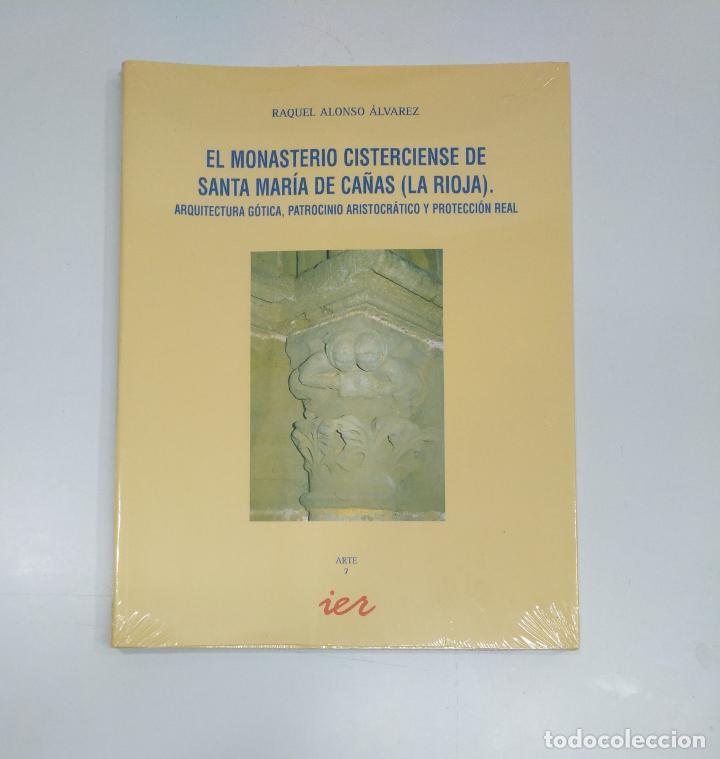 EL MONASTERIO CISTERCIENSE DE SANTA MARÍA DE CAÑAS (LA RIOJA). RAQUEL ALONSO ALVAREZ. TDK357IER (Libros de Segunda Mano - Historia - Otros)