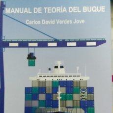 Libros de segunda mano: MANUAL DE TEORÍA DEL BUQUE. CARLOS DAVID VERDES JOVE.. Lote 146591661