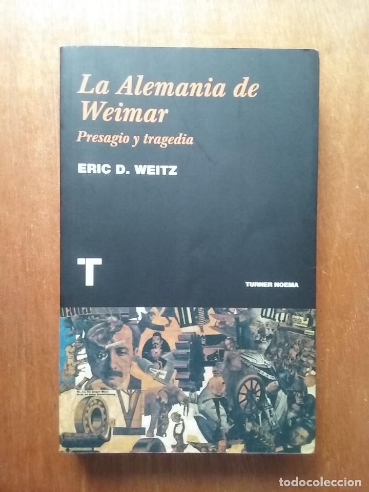 La alemania de weimar, presagio y tragedia, eri - Vendido
