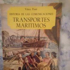 Libros de segunda mano: HISTORIA DE LAS COMUNICACIONES TRANSPORTES MARITIMOS -VALERY PONTI -ED SALVAT. Lote 146597358