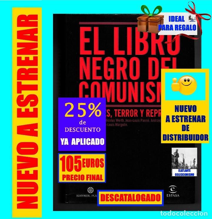 EL LIBRO NEGRO DEL COMUNISMO - CRÍMENES, TERROR Y REPRESIÓN - COURTOIS - URSS CHINA ESPAÑA CAMBOYA (Libros de Segunda Mano - Historia - Otros)