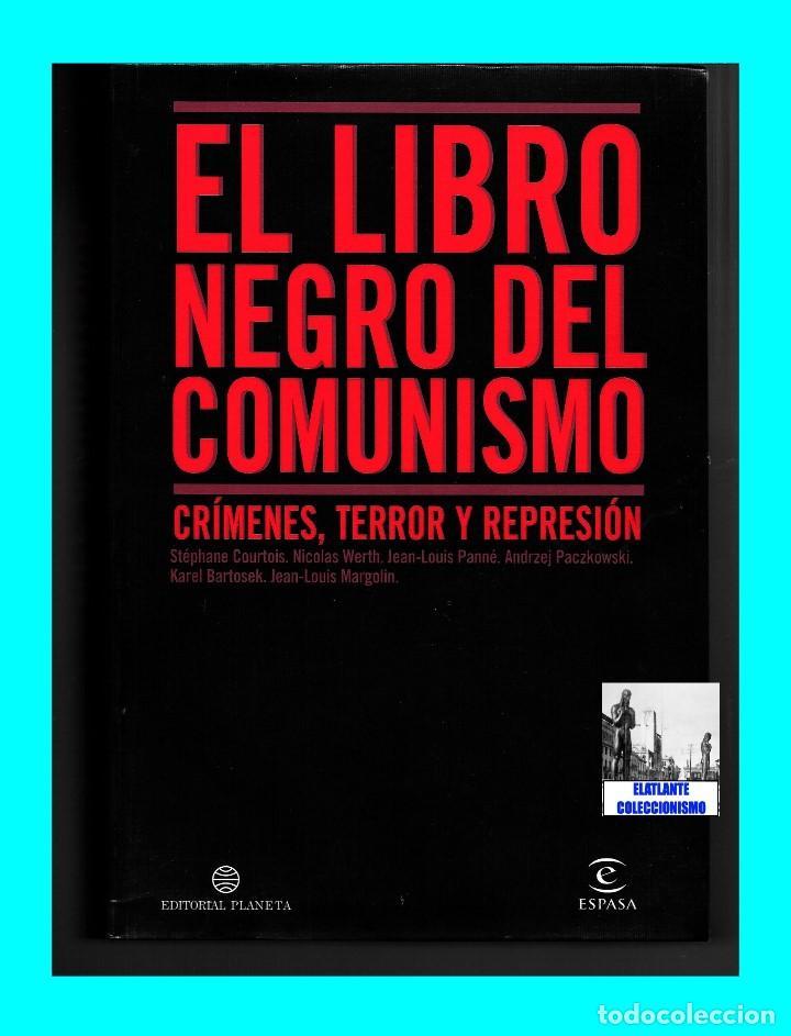 Libros de segunda mano: EL LIBRO NEGRO DEL COMUNISMO - CRÍMENES, TERROR Y REPRESIÓN - COURTOIS - URSS CHINA ESPAÑA CAMBOYA - Foto 3 - 146598858