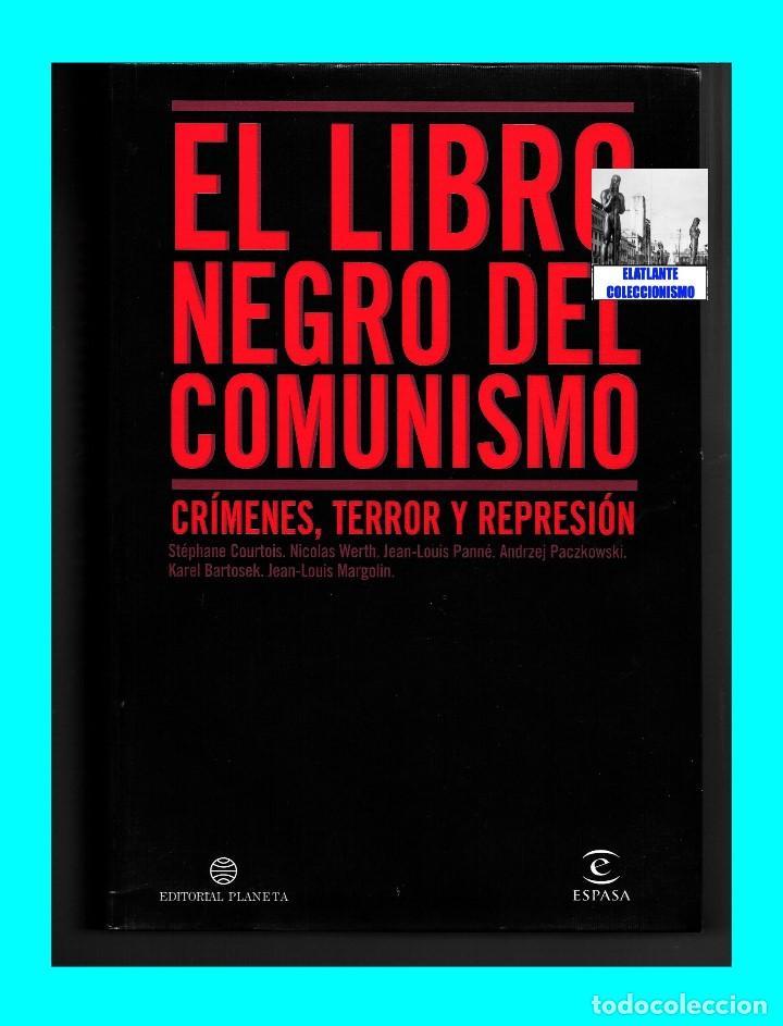 Libros de segunda mano: EL LIBRO NEGRO DEL COMUNISMO - CRÍMENES, TERROR Y REPRESIÓN - COURTOIS - URSS CHINA ESPAÑA CAMBOYA - Foto 4 - 146598858