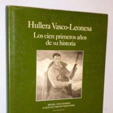 Libros de segunda mano: HULLERA VASCO-LEONESA, LOS CIEN PRIMEROS AÑOS DE SU HISTORIA 1893-1993. Lote 146599834