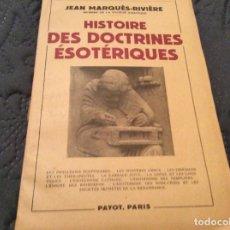 Libros de segunda mano: HISTORIA DE LA DOCTRINA ESOTERICA, JEAN MARQUÈS - RIVIERE, 1950. Lote 146608526