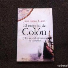 Gebrauchte Bücher - JUAN ESLAVA GALÁN. EL ENIGMA DE COLÓN Y LOS DESCUBRIMIENTOS DE AMÉRICA. Ed. PLANETA, 2006 - 146636606