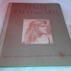 Libros de segunda mano: ITALIA PAESE DELL ARTE, EN ITALIANO, 1938. Lote 146667202