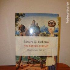 Libros de segunda mano: UN ESPEJO LEJANO. EL CALAMITOSO SIGLO XIV - BARBARA W. TUCHMAN - PENÍNSULA. Lote 146700858