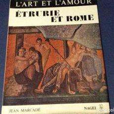 Libros de segunda mano: ETRURIA Y ROMA. ARTE Y AMOR: MARCADÉ JEAN, 1975., 1.ª EDICIÓN. . Lote 146714410