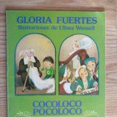 Libros de segunda mano: GLORIA FUERTES COCOLOCO POCOLOCO PRINCESAS TRAVIESAS 1ª ED. 1985 ULISES WENSELL ESCUELAS ESPAÑOLAS. Lote 146737746