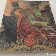 Libros de segunda mano: LA FIRA DE VALENCIA: IMÁGENES DE LA BIBLIOTECA VALENCIANA ; IMATGES DE LA BIBLIOTECA VALENCIANA. Lote 146756210