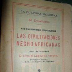 Libros de segunda mano: LAS CIVILIZACIONES NEGRO-AFRICANAS, M. DELAFOSSE, ED. HERNANDO, 1927. Lote 146757762