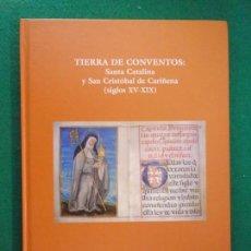 Libros de segunda mano: TIERRA DE CONVENTOS: SANTA CATALINA Y SAN CRISTÓBAL DE CARIÑENA ( SIGLOS XV-XIX) . Lote 146763042