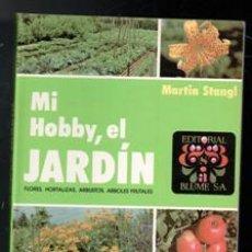 Libros de segunda mano: MI HOBBY, EL JARDÍN. MARTIN STAGL. Lote 146821646
