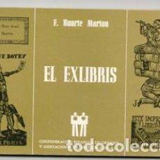 Libros de segunda mano: EL EXLIBRIS, F. HUARTE MORTON. Lote 146822114