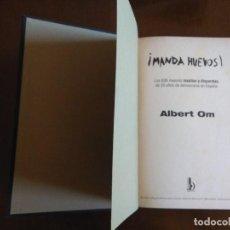 Libros de segunda mano: ¡ MANDA HUEVOS ! - ALBERT OM. Lote 146857214