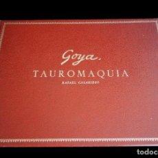 Libros de segunda mano: LA TAUROMAQUIA DE GOYA. RAFAEL CASARIEGO. 1978.. Lote 146867698