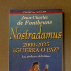 Libri di seconda mano: NOSTRADAMUS 2000-2025 ¿GUERRA O PAZ? JEAN-CHARLES DE FONTBRUNE. Lote 146879286