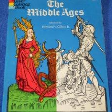 Libros de segunda mano: THE MIDDLE AGES - DOVER COLOURING BOOK - EDMUND V. GILLON JR. - DOVER PUBBLICATIONS (1971). Lote 146932782