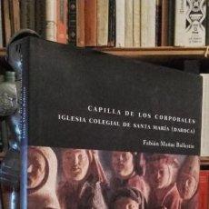 Libros de segunda mano: MAÑAS: CAPILLA DE LOS CORPORALES IGLESIA COLEGIAL DE SANTA MARIA (DAROCA), DP ZARAGOZA.. Lote 146938146