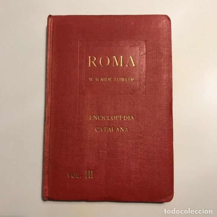 WARDE FOWLER : ROMA (ENCICLOPÈDIA CATALANA, 1918) (Libros de Segunda Mano - Historia - Otros)