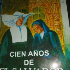 Libros de segunda mano: CIEN AÑOS DE EL SALVADOR. JEREZ 1905 - 2005. Lote 146957218