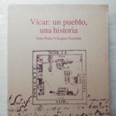 Libros de segunda mano: VÍCAR: UN PUEBLO, UNA HISTORIA. VÁZQUEZ GUZMÁN, JUAN PEDRO. ALMERÍA 2003. Lote 146965306