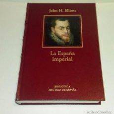 Libros de segunda mano: LA ESPAÑA IMPERIAL - JOHN H. ELLIOT. Lote 146982778