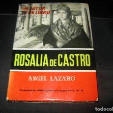 Libros de segunda mano: ROSALIA DE CASTRO. - ANGEL LÁZARO.. Lote 146991198