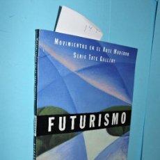 Libros de segunda mano: FUTURISMO. HUMPHREYS, RICHARD. COL. MOVIMIENTOS EN EL ARTE MODERNO. ED. ENCUENTRO. 2000. Lote 146997074