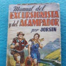 Libros de segunda mano: MANUAL DEL EXCURSIONISTA Y DEL ACAMPADOR. POR JORSIN. AÑO 1955.. Lote 147016322