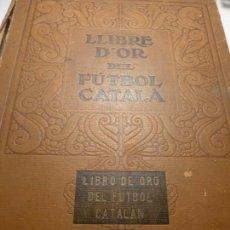 Libros de segunda mano: LIBRO DE ORO DEL FUTBOL CATALAN 1928. Lote 146668206