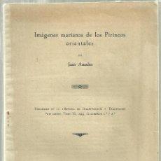 Libros de segunda mano: 852.- FOLKLORE - ETNOGRAFIA - IMAGENES MARIANAS DE LOS PIRINEOS ORIENTALES - JOAN AMADES . Lote 147049058