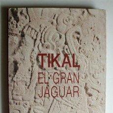 Libros de segunda mano: TIKAL, EL GRAN JAGUAR. AGENCIA ESPAÑOLA DE COOPERACIÓN INTERNACIONAL. GUATEMALA. CULTURA MAYA. Lote 147058314