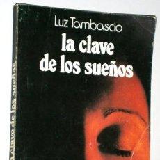 Libros de segunda mano: LA CLAVE DE LOS SUEÑOS POR LUZ TAMBASCIO DE ED. RUIZ FLORES EN MADRID 1981. Lote 147079178
