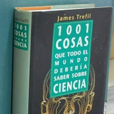 Libros de segunda mano: LMV - 1001 COSAS QUE TODO EL MUNDO DEBERÍA SABER SOBRE CIENCIA. JAMES TREFIL. Lote 147128590