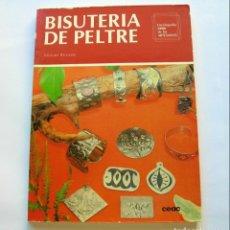 Libros de segunda mano: BISUTERÍA DE PELTRE. ENCICLOPEDIA CEAC DE LAS ARTESANÍAS. Lote 147128862