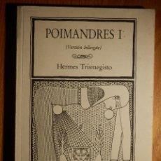 Libros de segunda mano: LIBRO - POIMANDRES I - HERMES TRISMEGISTO - VERSIÓN BILINGUE - MUÑOZ MOYA 1985. Lote 147129374