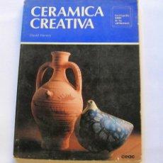 Libros de segunda mano: CERÁMICA CREATIVA. DAVID HARVEY. Lote 147129442