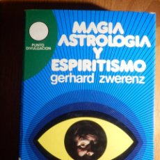 Libros de segunda mano: LIBRO - MAGIA ASTROLOGÍA Y ESPIRITISMO - GERHARD ZWERENZ - PUNTO DIVULGACIÓN 1979. Lote 147130610
