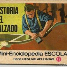 Libros de segunda mano: MINI-ENCICLOPEDIA ESCOLAR *HISTORIA DEL CALZADO* - SERIE CIENCIAS APLICADAS, BRUGUERA 1971. Lote 147131538