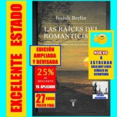 Libros de segunda mano: LAS RAÍCES DEL ROMANTICISMO ISAIAH BERLIN - EDICIÓN REVISADA Y AMPLIADA - NUEVO PRÓLOGO DE JOHN GRAY. Lote 146851790