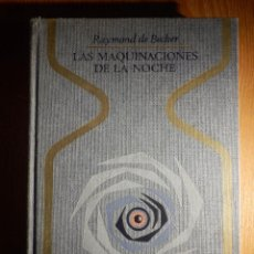 Libros de segunda mano: LAS MAQUINACIONES DE LA NOCHE - RAYMOND DE BECKER - PLAZA & JANÉS 1975 - COLECCIÓN OTROS MUNDOS. Lote 147144230