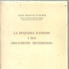 Libros de segunda mano: 646.- LLUIS NICOLAU D`OLWER - LA DUQUESA D`ATENES I ELS DOCUMENTS MISTERIOSOS -INS ESTUDIS CATALANS . Lote 147151350