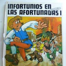 Libros de segunda mano: INFORTUNIOS EN LAS AFORTUNADAS TOMO 1 AGUADO CHICANAYRO. Lote 147176274