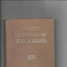 Libros de segunda mano: LECCIONES DE TOPOGRAFÍA. LUIS G. CASTELLA.. Lote 147188610