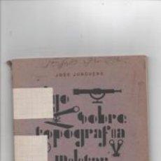 Libros de segunda mano: ALGO SOBRE TOPOGRAFÍA MILITAR. JOSÉ JUNQUERA.. Lote 147188614