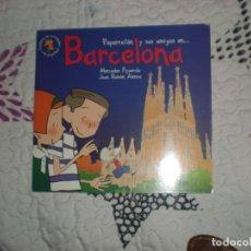 Libros de segunda mano: PEPERRATÓN Y SUS AMIGOS EN...BARCELONA,M.FIGUEROLA/J.R.ALONSO,EVEREST 2006. Lote 147191410