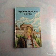 Libros de segunda mano: LEYENDAS DE GRECIA Y ROMA - EDITORIAL LABOR. BIBLIOTECA JUVENIL AÑOS 80. Lote 147193458